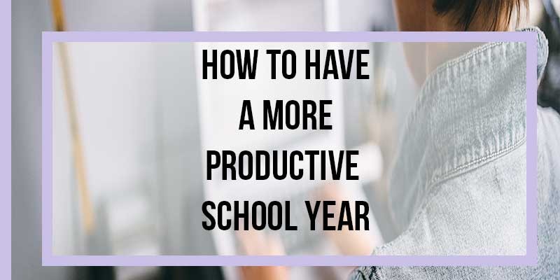 how to have a productive school year