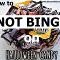 how to not binge on halloween candy