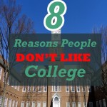 8 Reasons People Don't Like College
