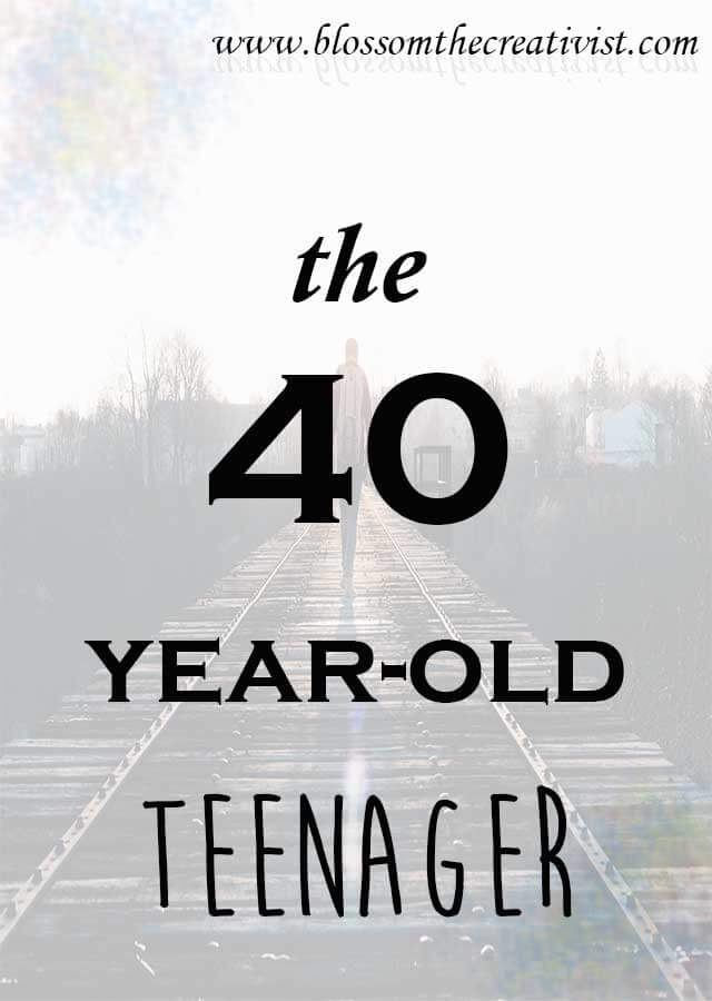 The 40-Year-Old Teenager