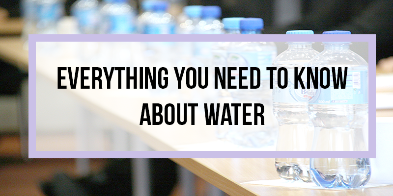 everything you need to know about drinking water