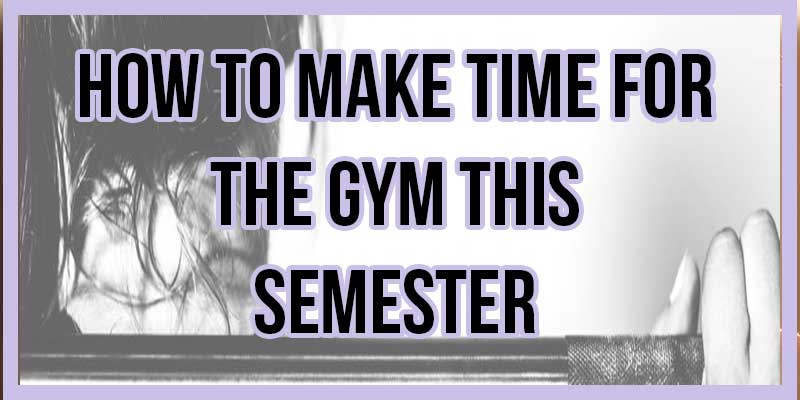 Are you a college student? Was one of your new year's resolutions to make time for the gym and work out more this semester? Have you started on it! Think you still don't have time to go to the gym? If you want to do something, you'll make time to do it! Here's 5 ways to make time for the gym this semester.