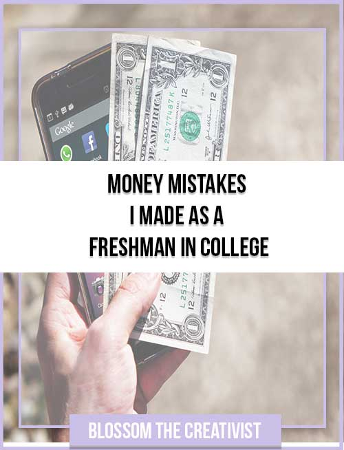 Money Mistakes I Made as a Freshman in College